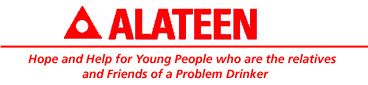 Alateen - Hope and Help for young people who are the relatives and friends of a problem drinker